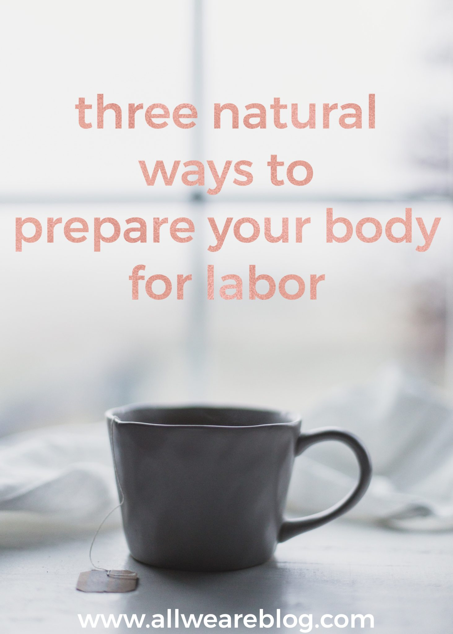 three natural ways to prepare your body for labor