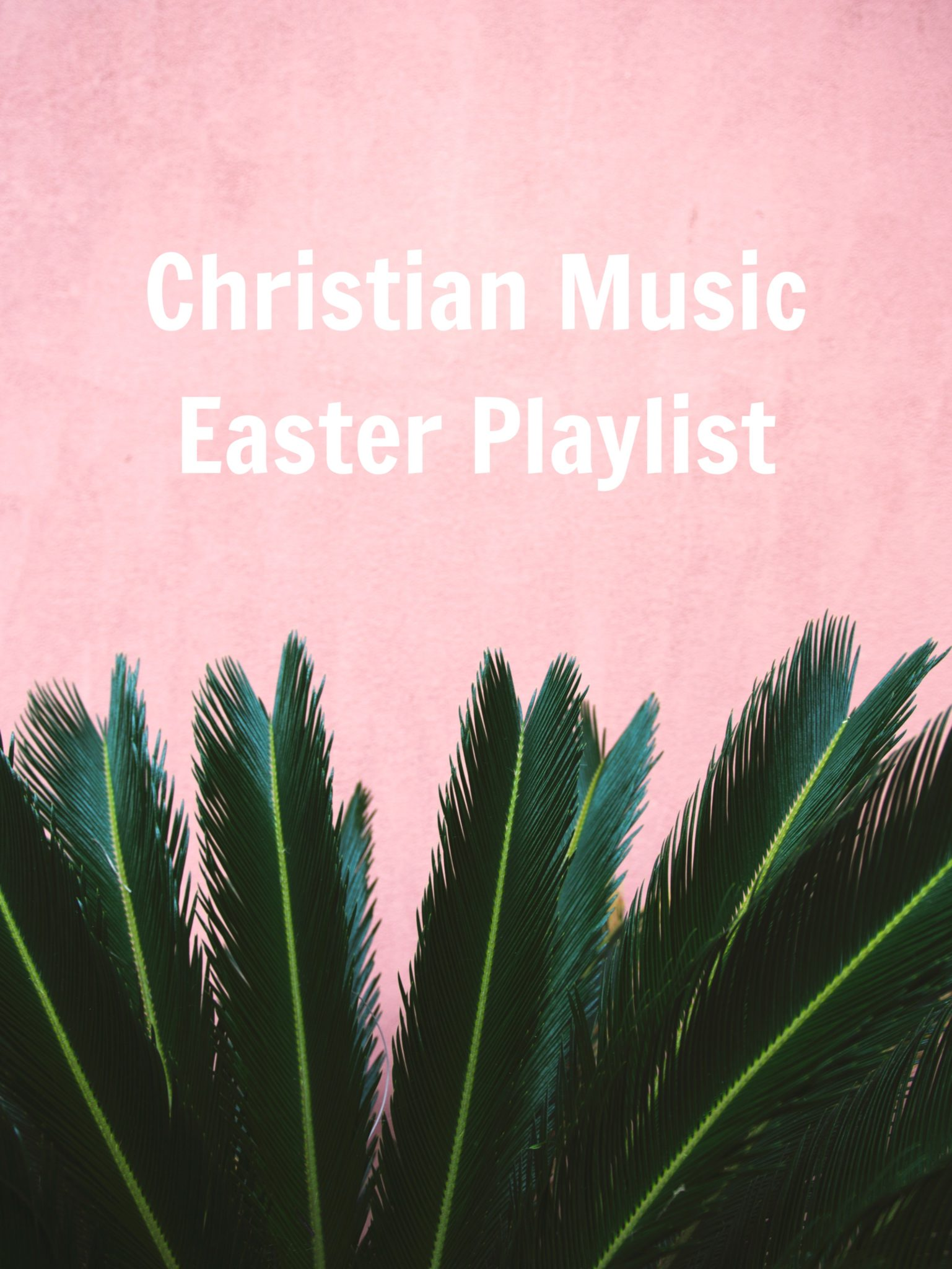 christian music easter playlist, music to play for easter on allweareblog.com
